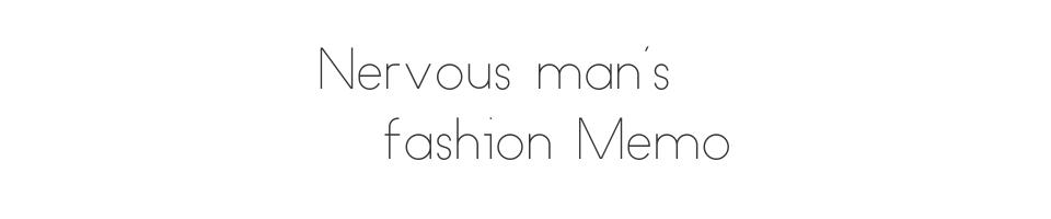 Nervous man's fashion Memo